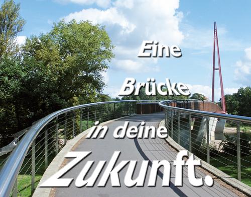 """Das Bild zeigt das Foto einer Brücke mit dem Schriftzug """"Eine Brücke in deine Zukunft"""""""