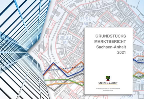 Grundstücksmarktbericht Sachsen-Anhalt 2021